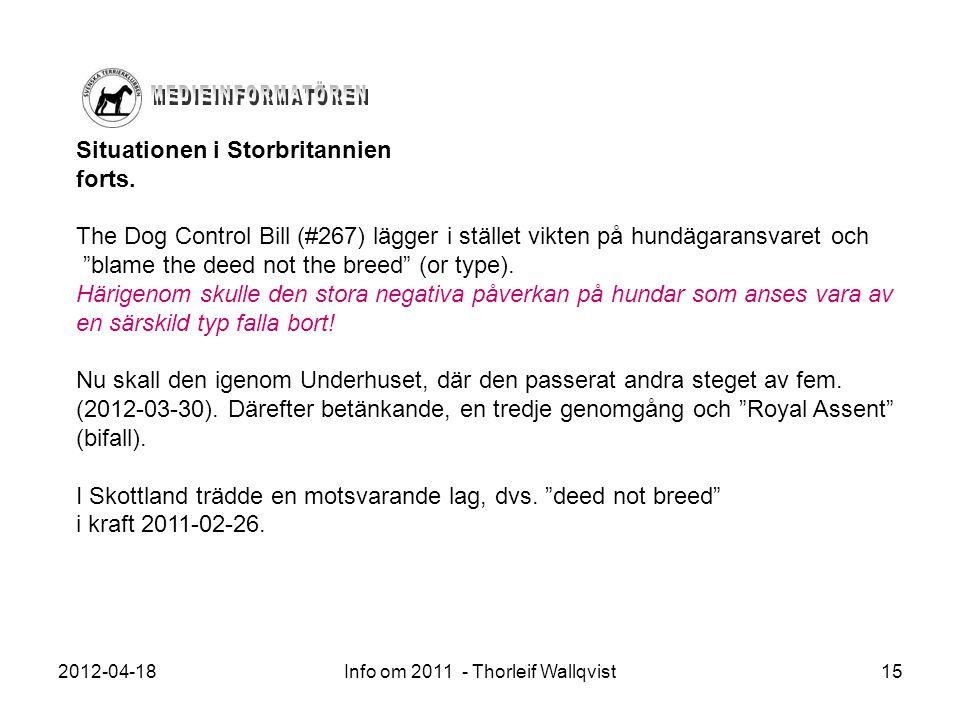 2012-04-18Info om 2011 - Thorleif Wallqvist15 Situationen i Storbritannien forts. The Dog Control Bill (#267) lägger i stället vikten på hundägaransva