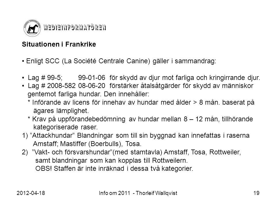 2012-04-18Info om 2011 - Thorleif Wallqvist19 Situationen i Frankrike Enligt SCC (La Société Centrale Canine) gäller i sammandrag: Lag # 99-5; 99-01-0