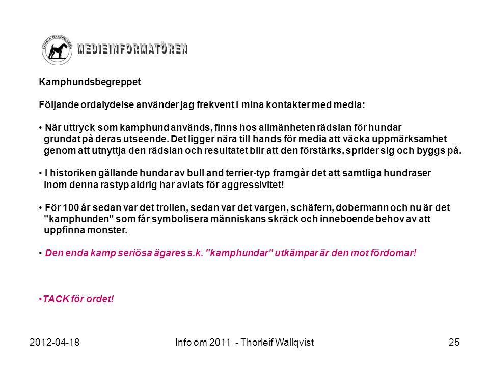 2012-04-18Info om 2011 - Thorleif Wallqvist25 Kamphundsbegreppet Följande ordalydelse använder jag frekvent i mina kontakter med media: När uttryck so