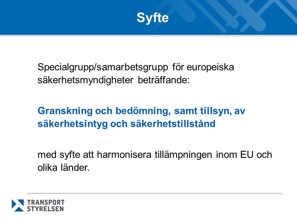 Syfte Specialgrupp/samarbetsgrupp för europeiska säkerhetsmyndigheter beträffande: Granskning och bedömning, samt tillsyn, av säkerhetsintyg och säker