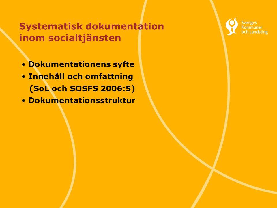 Svenska Kommunförbundet och Landstingsförbundet i samverkan 1 Systematisk dokumentation inom socialtjänsten Dokumentationens syfte Innehåll och omfatt