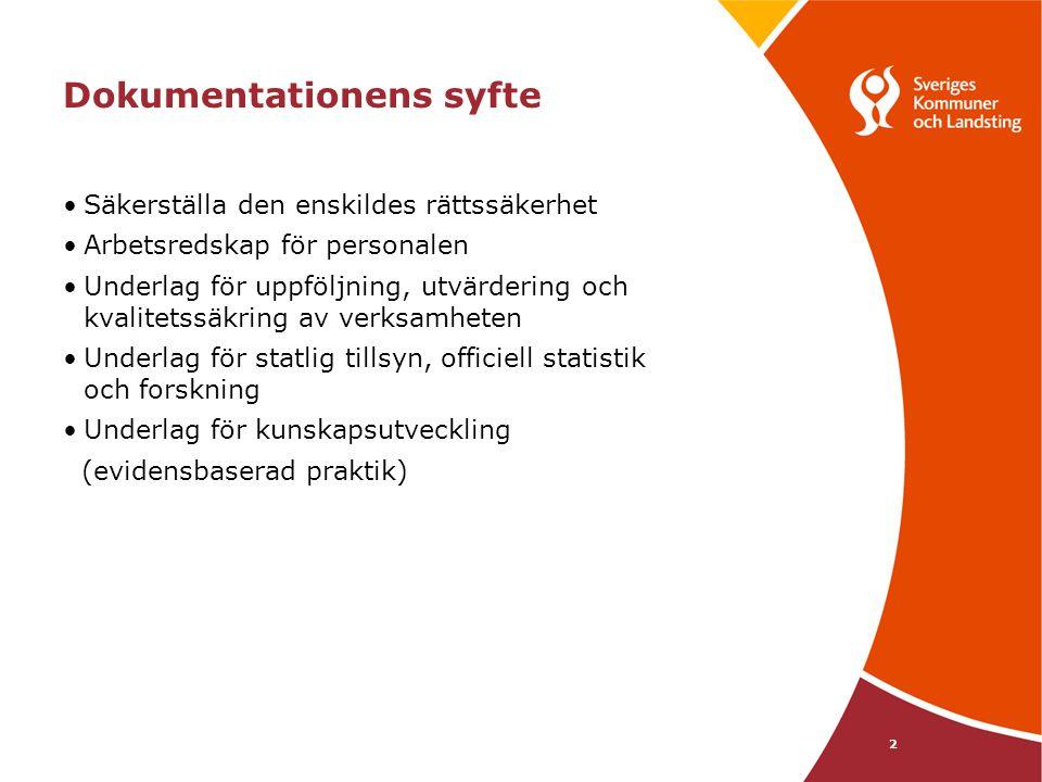 2 Dokumentationens syfte Säkerställa den enskildes rättssäkerhet Arbetsredskap för personalen Underlag för uppföljning, utvärdering och kvalitetssäkri