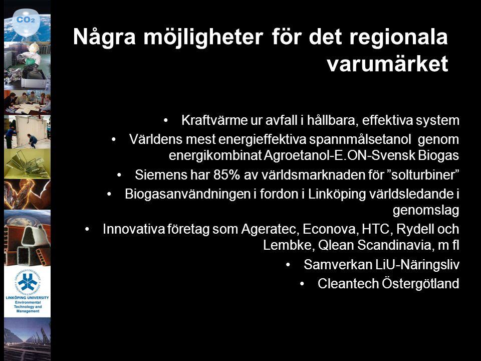 Några möjligheter för det regionala varumärket Kraftvärme ur avfall i hållbara, effektiva system Världens mest energieffektiva spannmålsetanol genom e