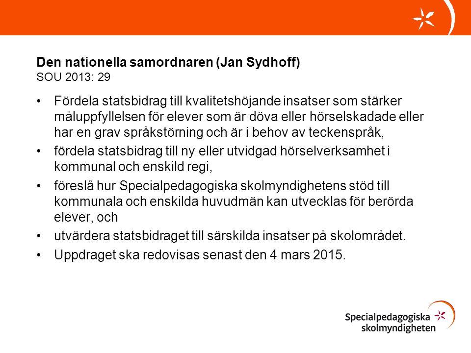Den nationella samordnaren (Jan Sydhoff) SOU 2013: 29 Fördela statsbidrag till kvalitetshöjande insatser som stärker måluppfyllelsen för elever som är
