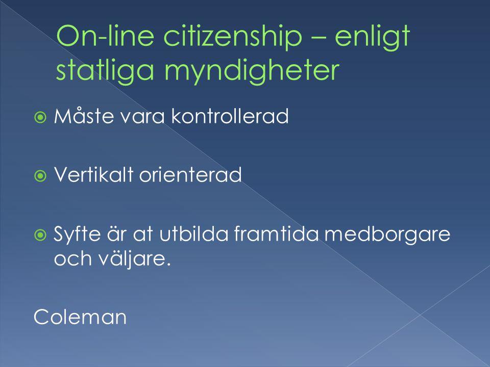  Måste vara kontrollerad  Vertikalt orienterad  Syfte är at utbilda framtida medborgare och väljare.