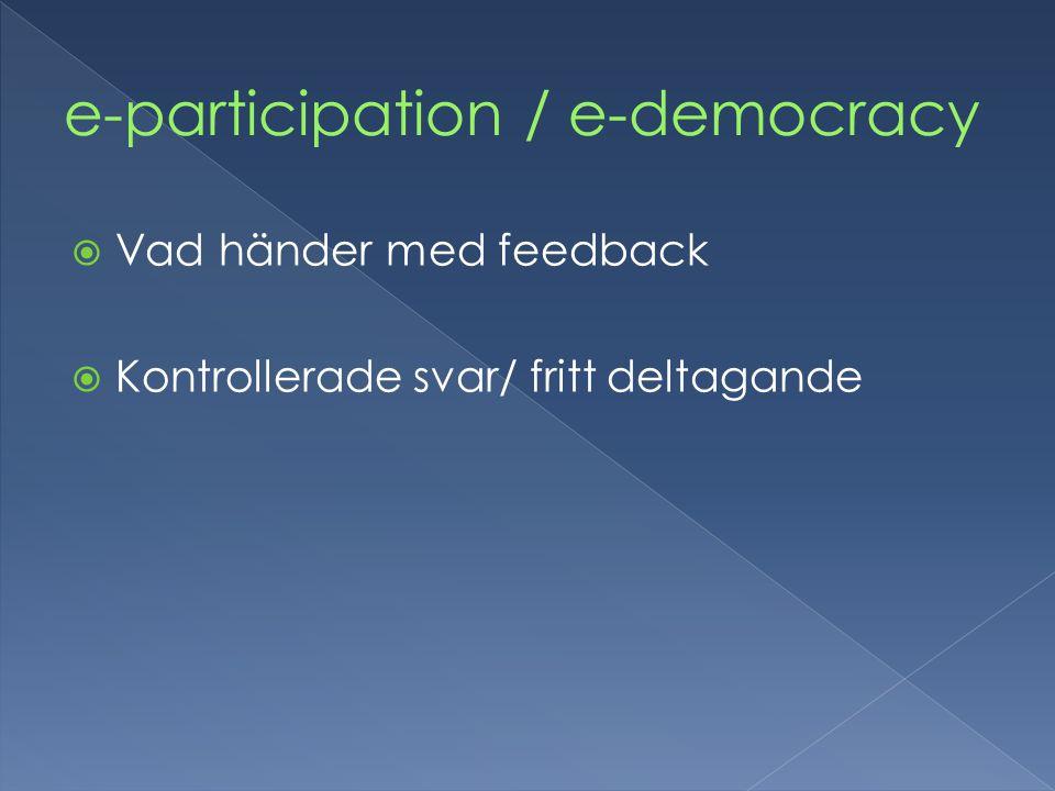  Vad händer med feedback  Kontrollerade svar/ fritt deltagande