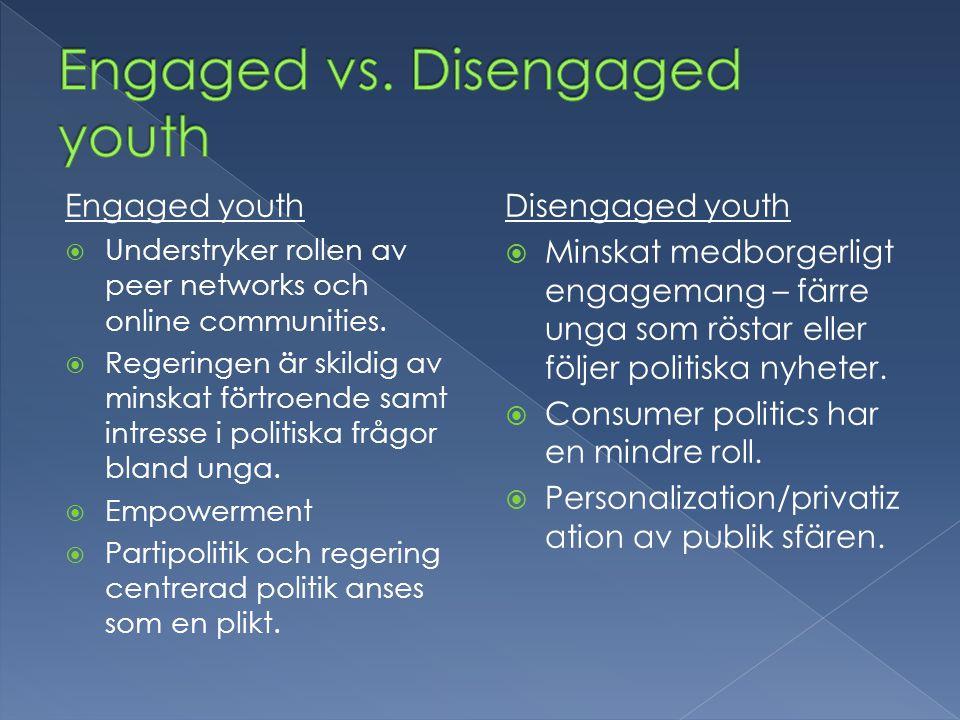  Generationsskifte  Disengaged citizen – tidigare modell av medborgerligt engagemang.