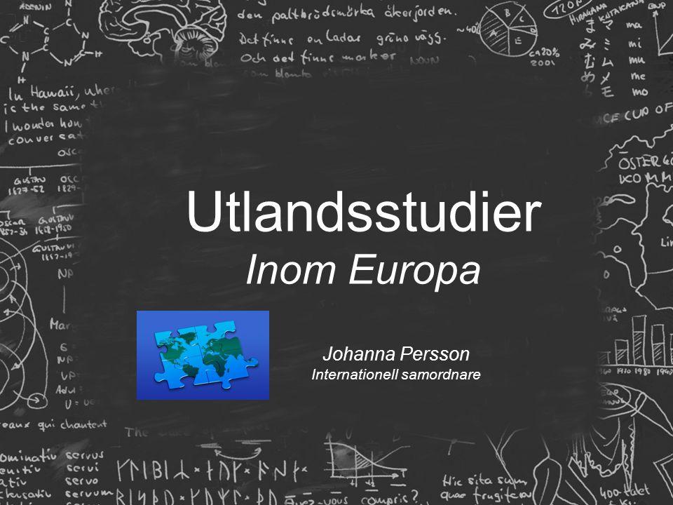 Utlandsstudier Inom Europa Johanna Persson Internationell samordnare