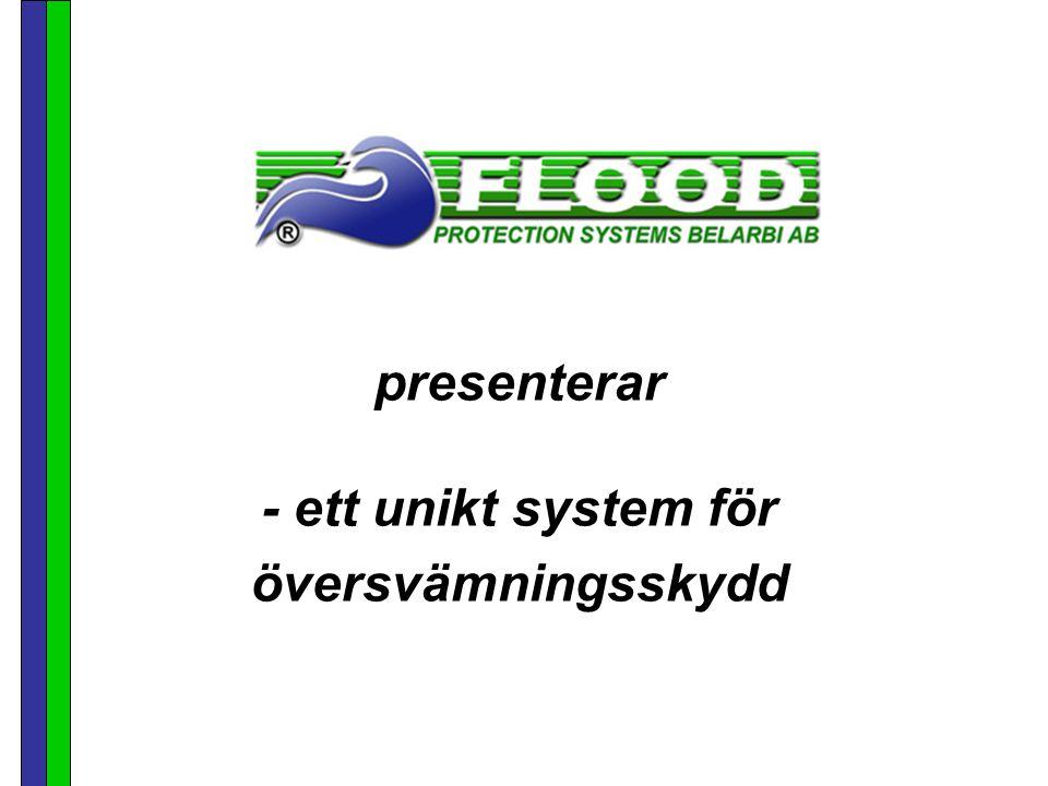 presenterar - ett unikt system för översvämningsskydd