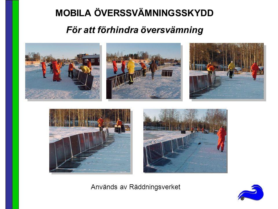 MOBILA ÖVERSSVÄMNINGSSKYDD För att förhindra översvämning Används av Räddningsverket