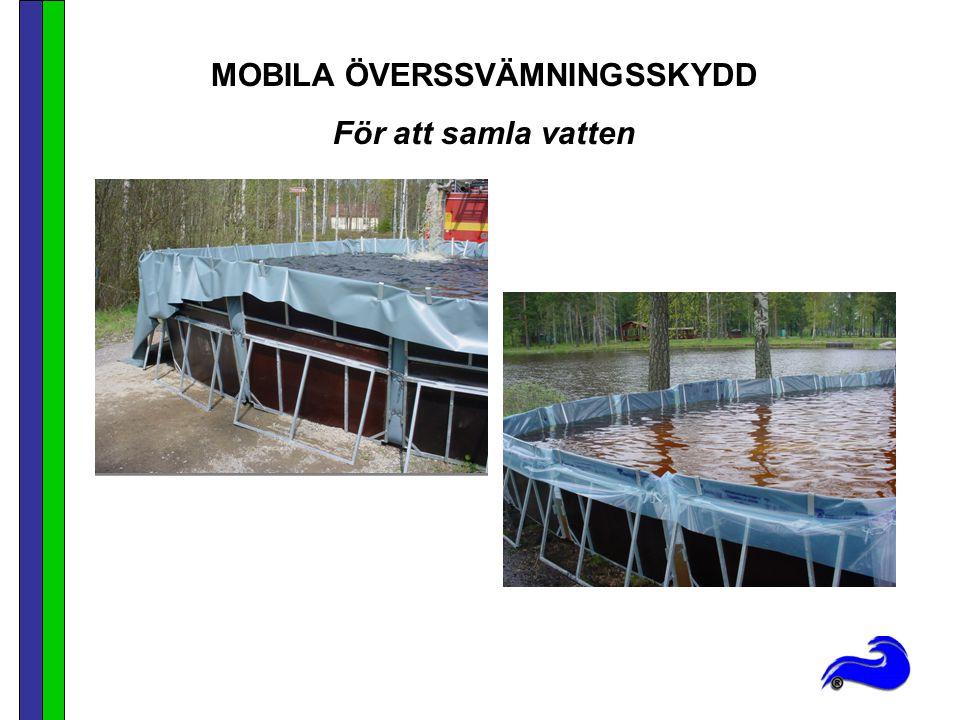 MOBILA ÖVERSSVÄMNINGSSKYDD För att samla vatten