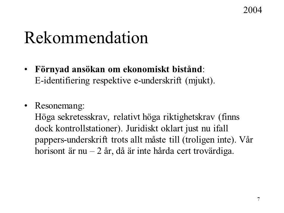 7 Rekommendation Förnyad ansökan om ekonomiskt bistånd: E-identifiering respektive e-underskrift (mjukt).