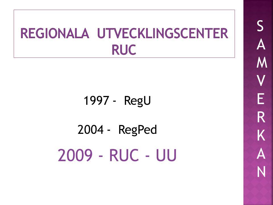1997 - RegU 2004 - RegPed 2009 - RUC - UU SAMVERKANSAMVERKAN