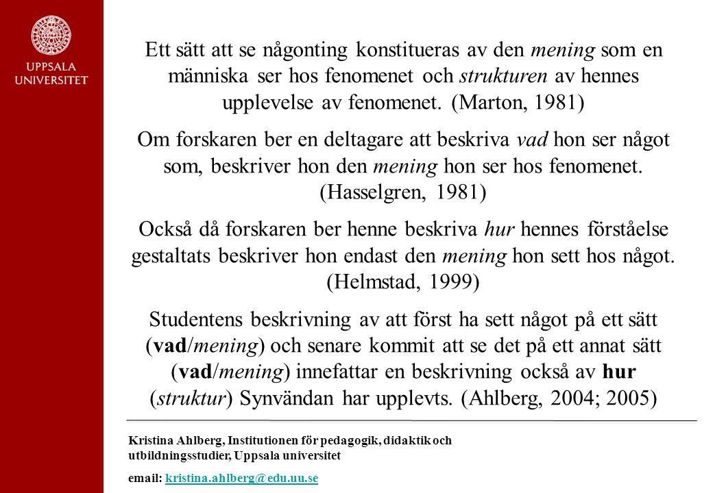 Kristina Ahlberg, Institutionen för pedagogik, didaktik och utbildningsstudier, Uppsala universitet email: kristina.ahlberg@edu.uu.sekristina.ahlberg@