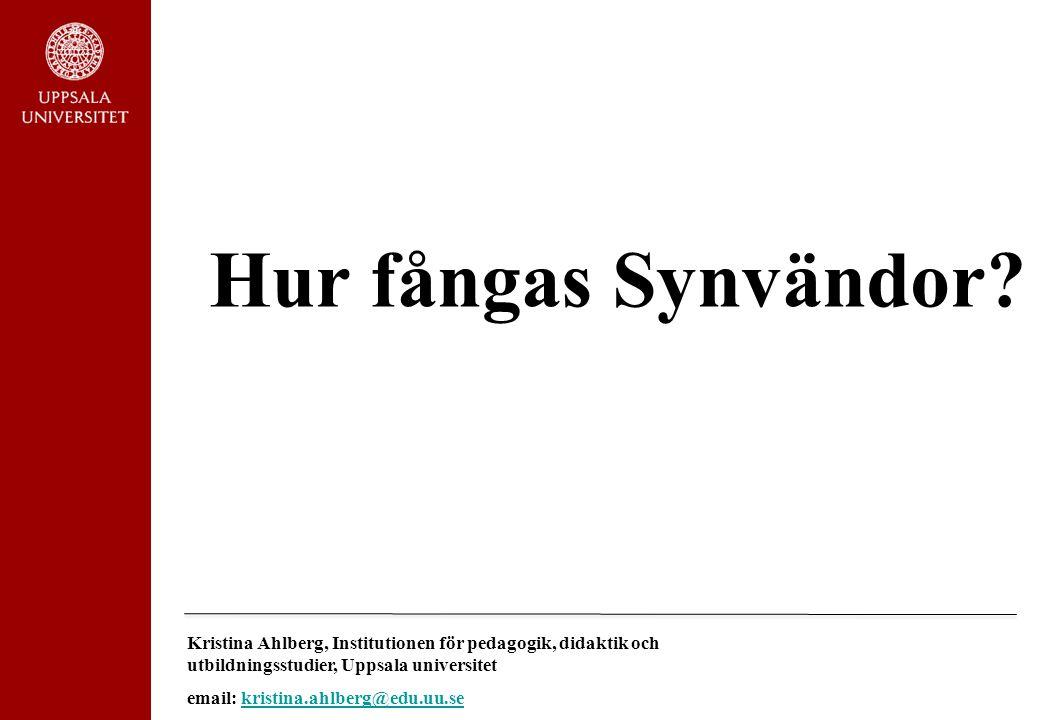 Kristina Ahlberg, Institutionen för pedagogik, didaktik och utbildningsstudier, Uppsala universitet email: kristina.ahlberg@edu.uu.sekristina.ahlberg@edu.uu.se Kategorier