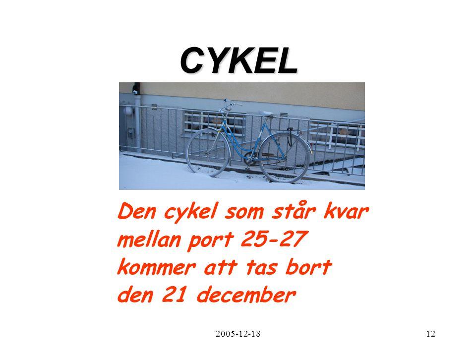 2005-12-1812 CYKEL Den cykel som står kvar mellan port 25-27 kommer att tas bort den 21 december