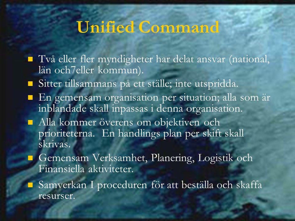 Unified Command Två eller fler myndigheter har delat ansvar (national, län och7eller kommun).