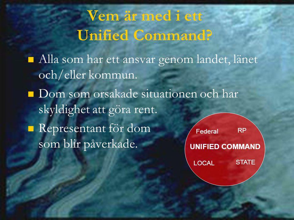 Vem är med i ett Unified Command. Alla som har ett ansvar genom landet, länet och/eller kommun.
