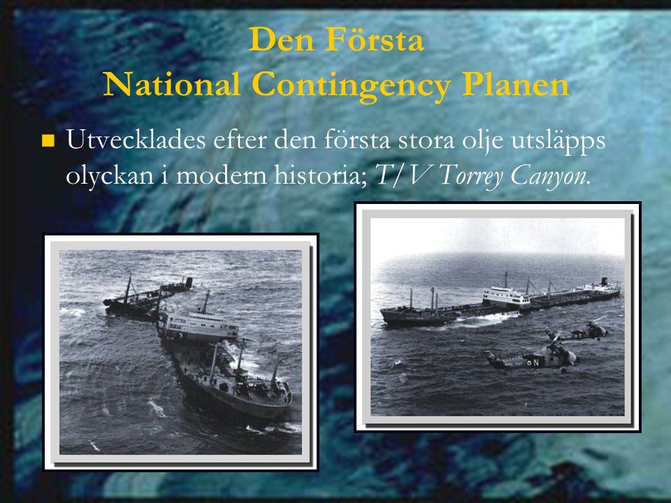 Den Första National Contingency Planen Utvecklades efter den första stora olje utsläpps olyckan i modern historia; T/V Torrey Canyon.