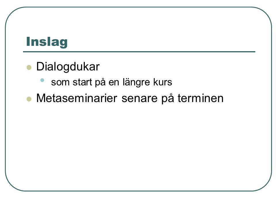 Inslag Dialogdukar som start på en längre kurs Metaseminarier senare på terminen