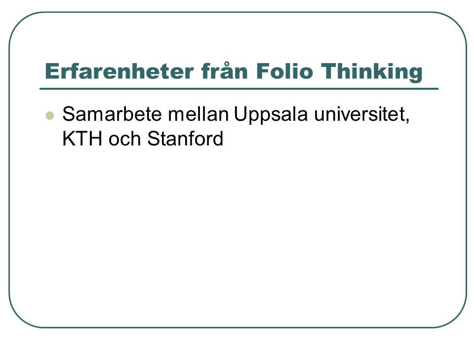 Erfarenheter från Folio Thinking Samarbete mellan Uppsala universitet, KTH och Stanford