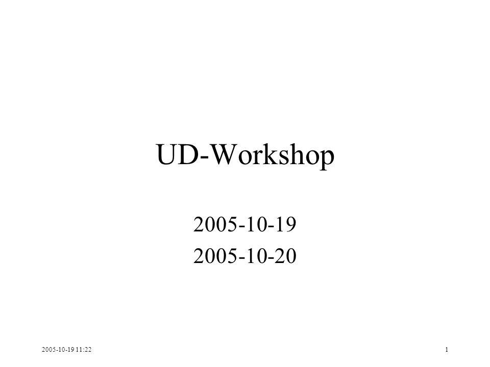 2005-10-19 11:221 UD-Workshop 2005-10-19 2005-10-20