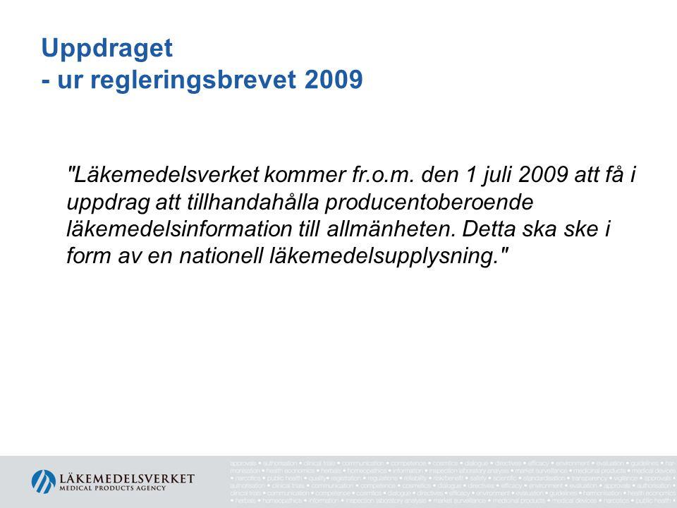 Uppdraget - ur regleringsbrevet 2009 Läkemedelsverket kommer fr.o.m.