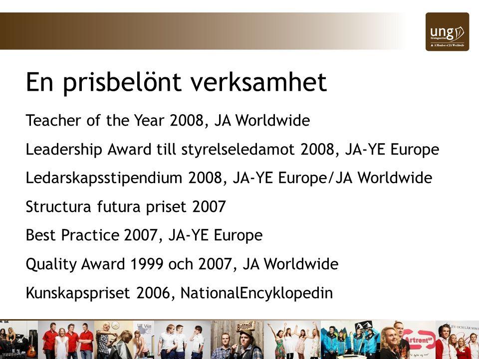 En prisbelönt verksamhet Teacher of the Year 2008, JA Worldwide Leadership Award till styrelseledamot 2008, JA-YE Europe Ledarskapsstipendium 2008, JA