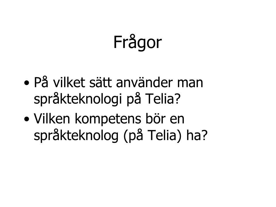 Språkteknologi på Telia Forskning (Haninge): Sex personer med inriktning på tal- och språkteknologi.