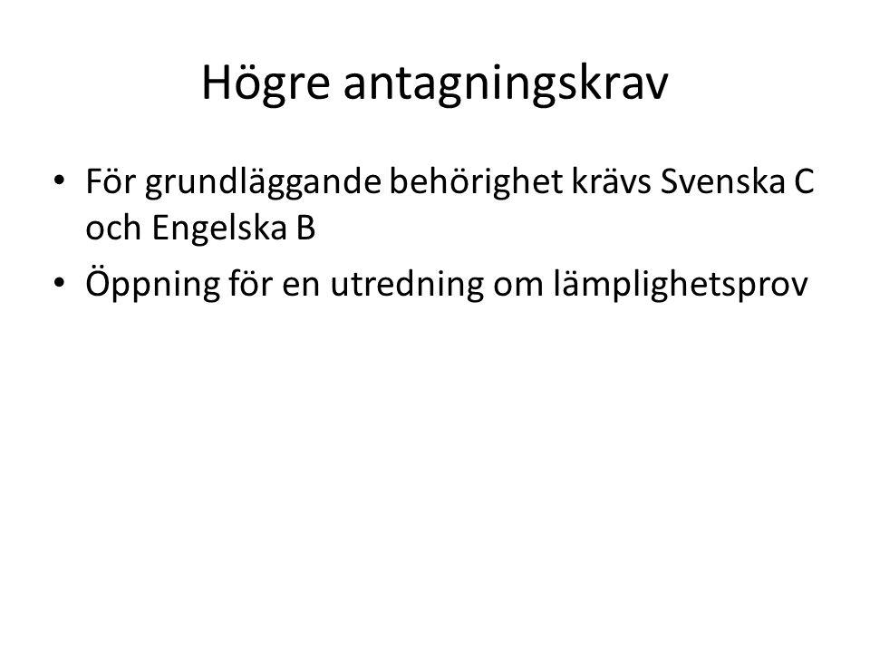 Högre antagningskrav För grundläggande behörighet krävs Svenska C och Engelska B Öppning för en utredning om lämplighetsprov