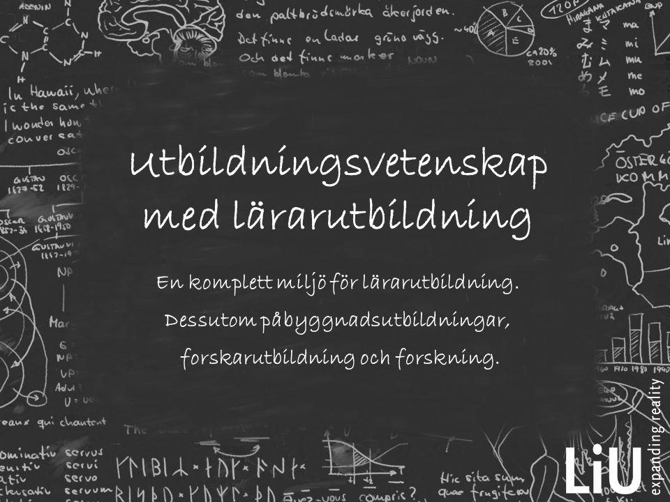 Utbildningsvetenskap med lärarutbildning En komplett miljö för lärarutbildning. Dessutom påbyggnadsutbildningar, forskarutbildning och forskning.