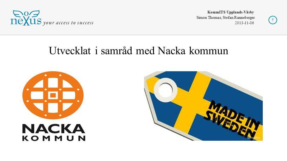 KommITS Upplands-Väsby Simon Thomas, Stefan Runneberger 2013-11-06 7 Utvecklat i samråd med Nacka kommun