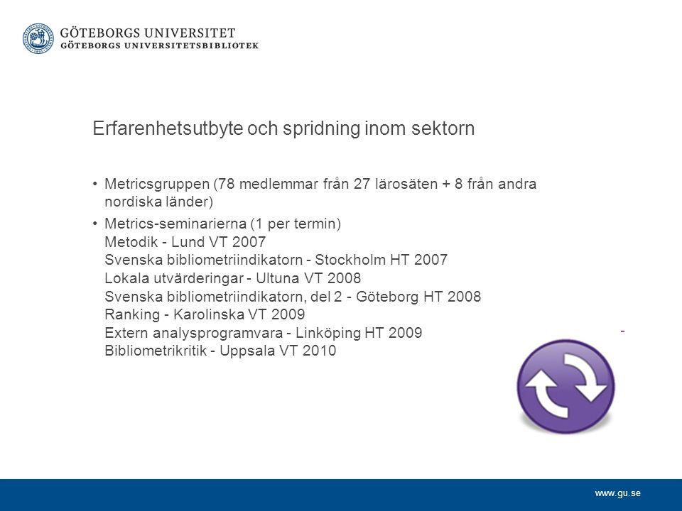 www.gu.se Utbildning En- eller tredagarsutbildningar minst årligen Innehåll: -Introduktion/historik -Kartläggning -Indikatorer -Datorövningar -Aktuell utveckling Ca 100 deltagare fram till idag