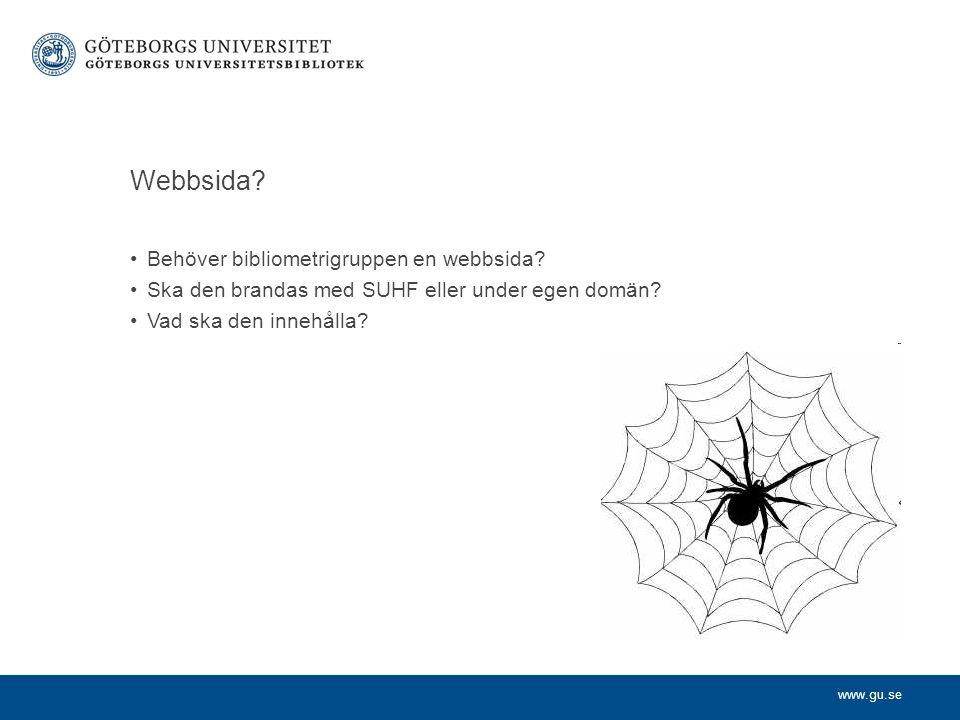 www.gu.se Webbsida. Behöver bibliometrigruppen en webbsida.