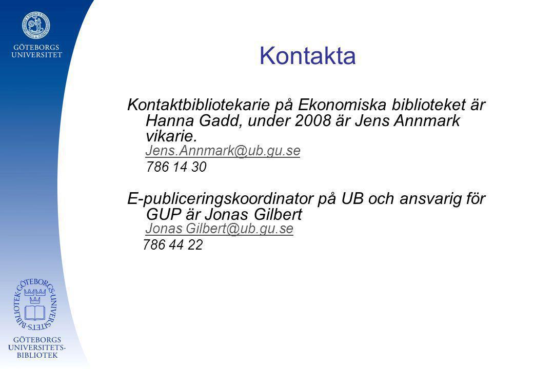Kontakta Kontaktbibliotekarie på Ekonomiska biblioteket är Hanna Gadd, under 2008 är Jens Annmark vikarie. Jens.Annmark@ub.gu.se Jens.Annmark@ub.gu.se