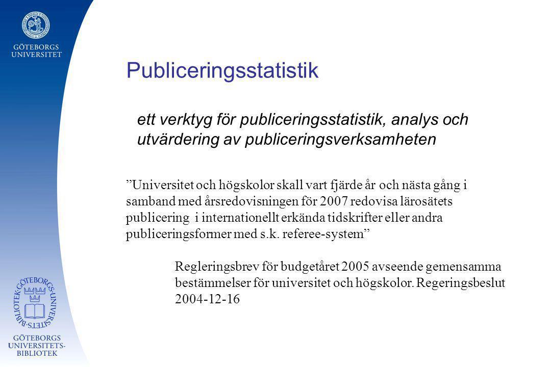 """Publiceringsstatistik ett verktyg för publiceringsstatistik, analys och utvärdering av publiceringsverksamheten """"Universitet och högskolor skall vart"""