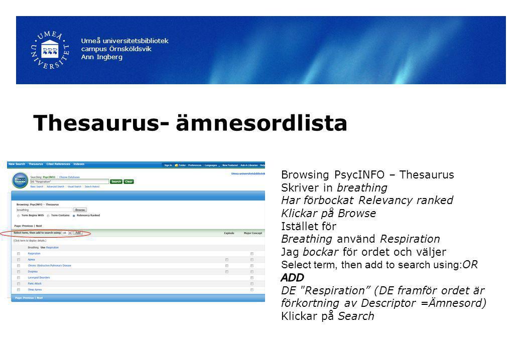 Thesaurus- ämnesordlista Umeå universitetsbibliotek campus Örnsköldsvik Ann Ingberg