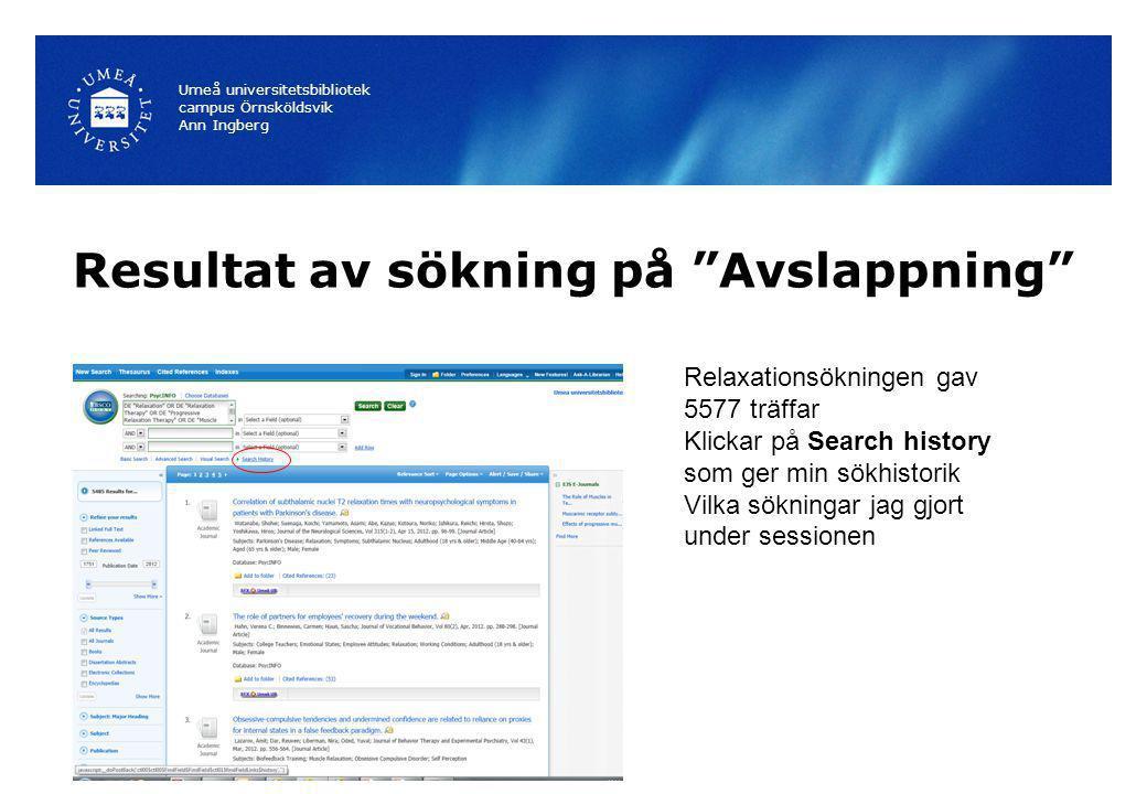 """Resultat av sökning på """"Avslappning"""" Umeå universitetsbibliotek campus Örnsköldsvik Ann Ingberg Relaxationsökningen gav 5577 träffar Klickar på Search"""