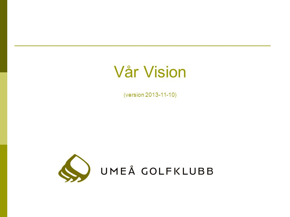 Vår Vision (version 2013-11-10)