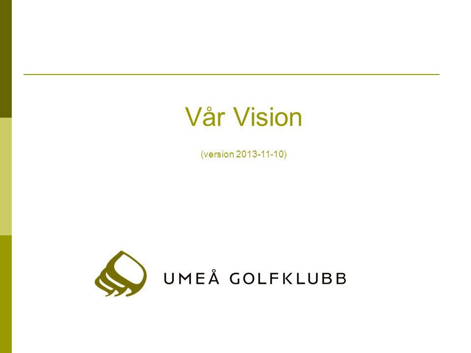 Vårt uppdrag Golfklubben skall ge medlemmar och gäster i alla åldrar och med skilda förutsättningar och ambitioner möjlighet till golfspel under bästa möjliga förhållanden, med god servicenivå och i sann klubbanda.