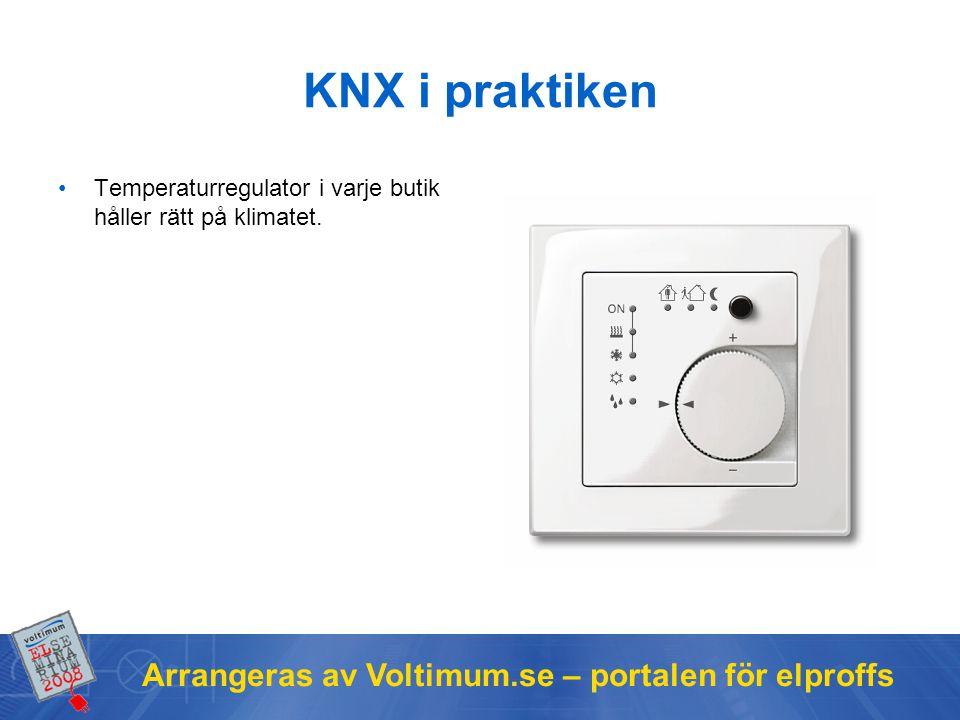 Arrangeras av Voltimum.se – portalen för elproffs KNX i praktiken Temperaturregulator i varje butik håller rätt på klimatet.