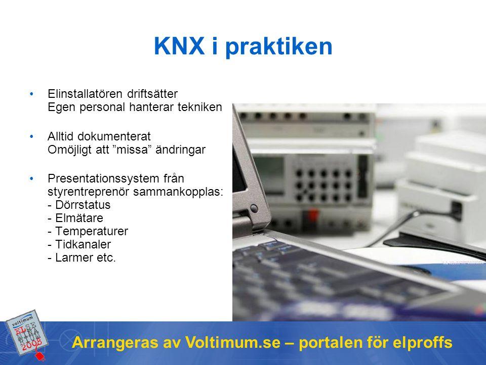 Arrangeras av Voltimum.se – portalen för elproffs KNX i praktiken Elinstallatören driftsätter Egen personal hanterar tekniken Alltid dokumenterat Omöj