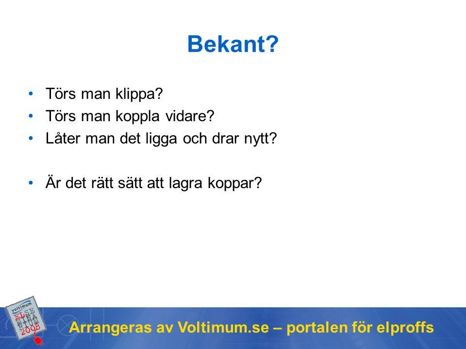Arrangeras av Voltimum.se – portalen för elproffs Bekant? Törs man klippa? Törs man koppla vidare? Låter man det ligga och drar nytt? Är det rätt sätt
