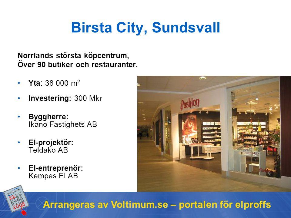 Arrangeras av Voltimum.se – portalen för elproffs Birsta City, Sundsvall Norrlands största köpcentrum, Över 90 butiker och restauranter. Yta: 38 000 m