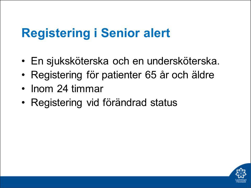 Registering i Senior alert En sjuksköterska och en undersköterska.