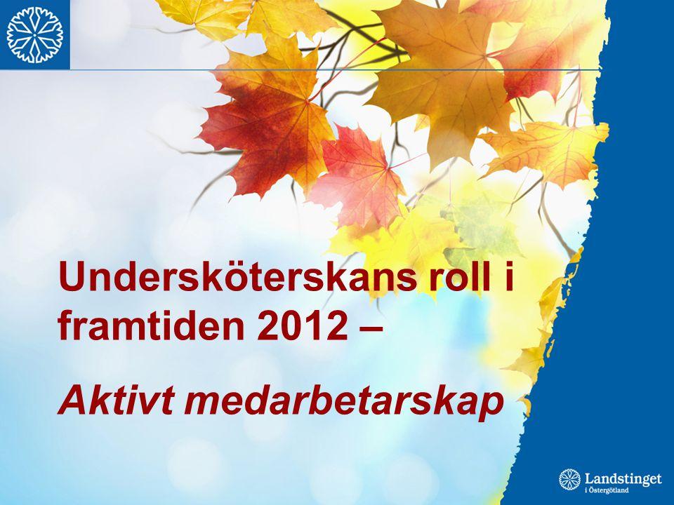 Undersköterskans roll i framtiden 2012 – Aktivt medarbetarskap