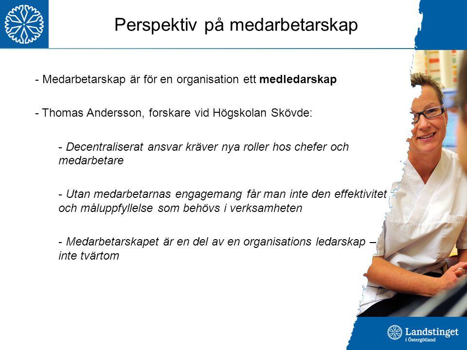 Perspektiv på medarbetarskap - Medarbetarskap är för en organisation ett medledarskap - Thomas Andersson, forskare vid Högskolan Skövde: - Decentralis