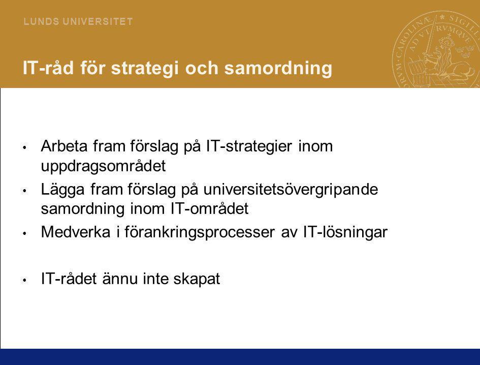4 L U N D S U N I V E R S I T E T IT-råd för strategi och samordning Arbeta fram förslag på IT-strategier inom uppdragsområdet Lägga fram förslag på u