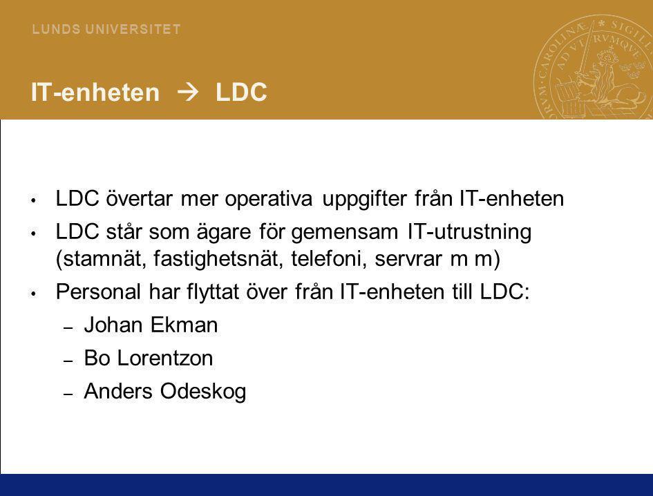 6 L U N D S U N I V E R S I T E T IT-enheten  LDC LDC övertar mer operativa uppgifter från IT-enheten LDC står som ägare för gemensam IT-utrustning (