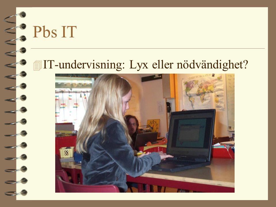 Pbs IT 4 IT-undervisning: Lyx eller nödvändighet?
